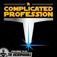 A Complicated Profession: Star Wars on TV
