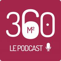 360m² - Le Podcast de l'immobilier