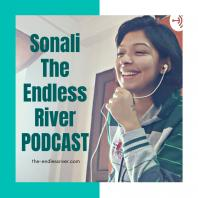 Sonali The Endless River Podcast | Personal Development & Self Help
