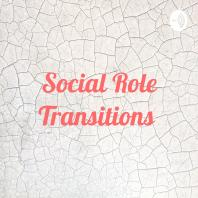 Social Role Transitions
