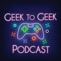 Geek to Geek Podcast