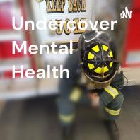 Undercover Mental Health