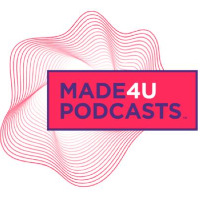 Made4U Podcasts